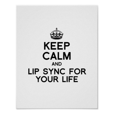 keep_calm_and_lip_sync_for_your_life_png_poster-r4804f216b2a34220a11279b4b0ed81a0_wvw_8byvr_512